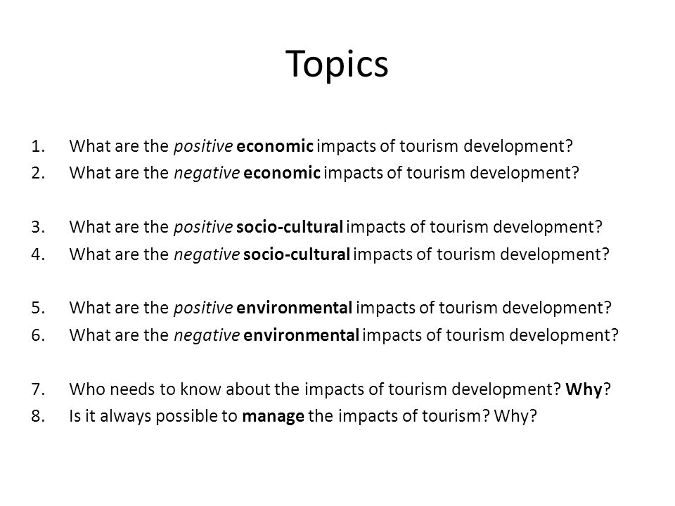 Topics What are the positive economic impacts of tourism development