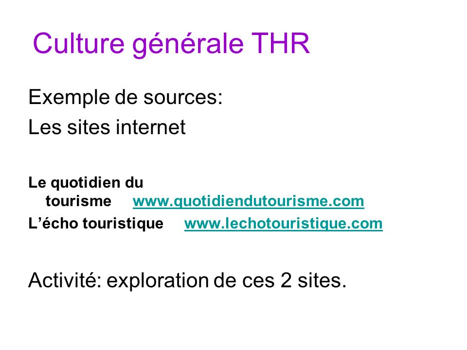 Culture générale THR Exemple de sources: Les sites internet