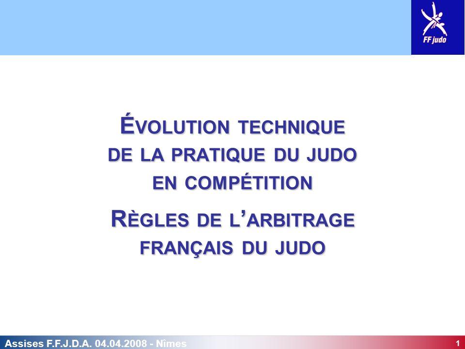 Évolution technique de la pratique du judo en compétition Règles de l'arbitrage français du judo