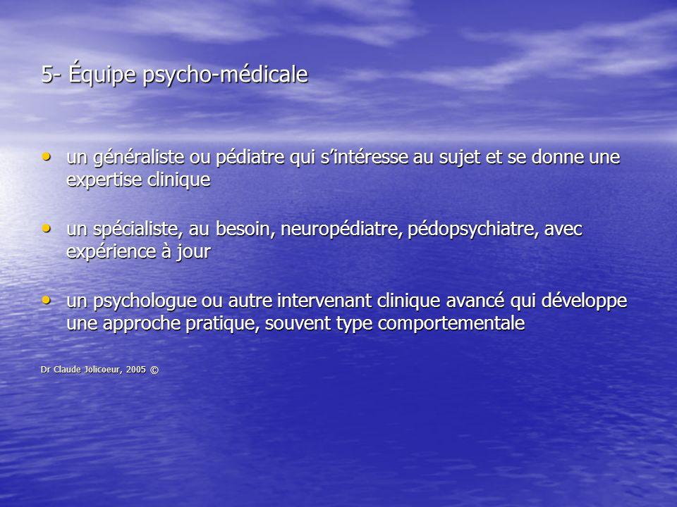 5- Équipe psycho-médicale