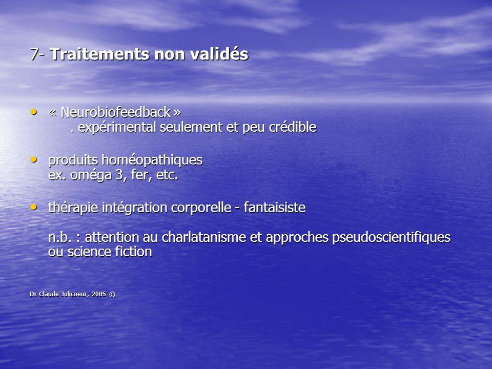 7- Traitements non validés