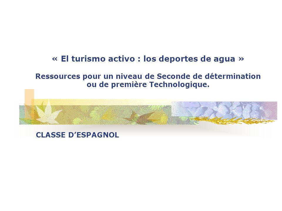 « El turismo activo : los deportes de agua » Ressources pour un niveau de Seconde de détermination ou de première Technologique.