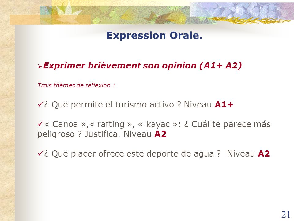 Expression Orale. Exprimer brièvement son opinion (A1+ A2)