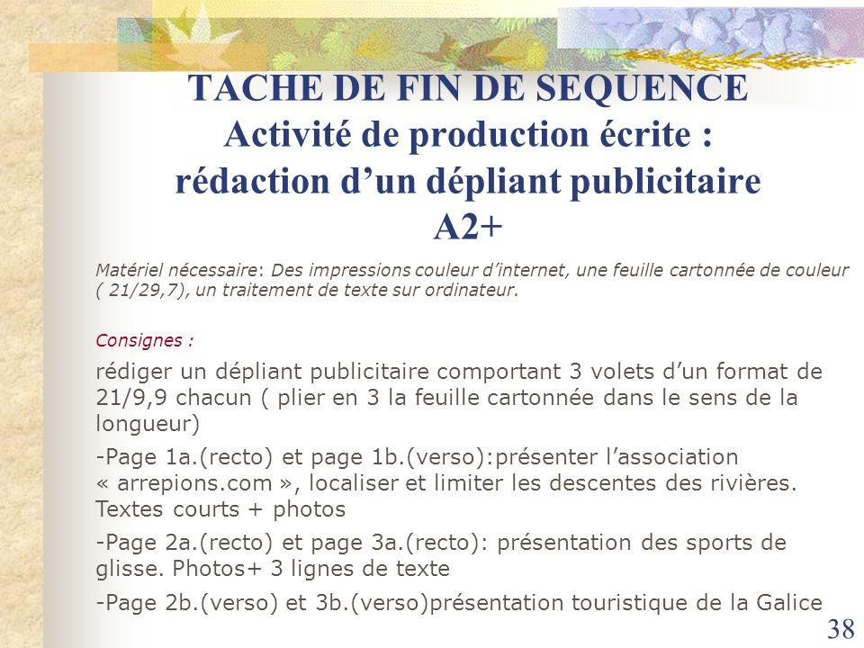 TACHE DE FIN DE SEQUENCE Activité de production écrite : rédaction d'un dépliant publicitaire A2+