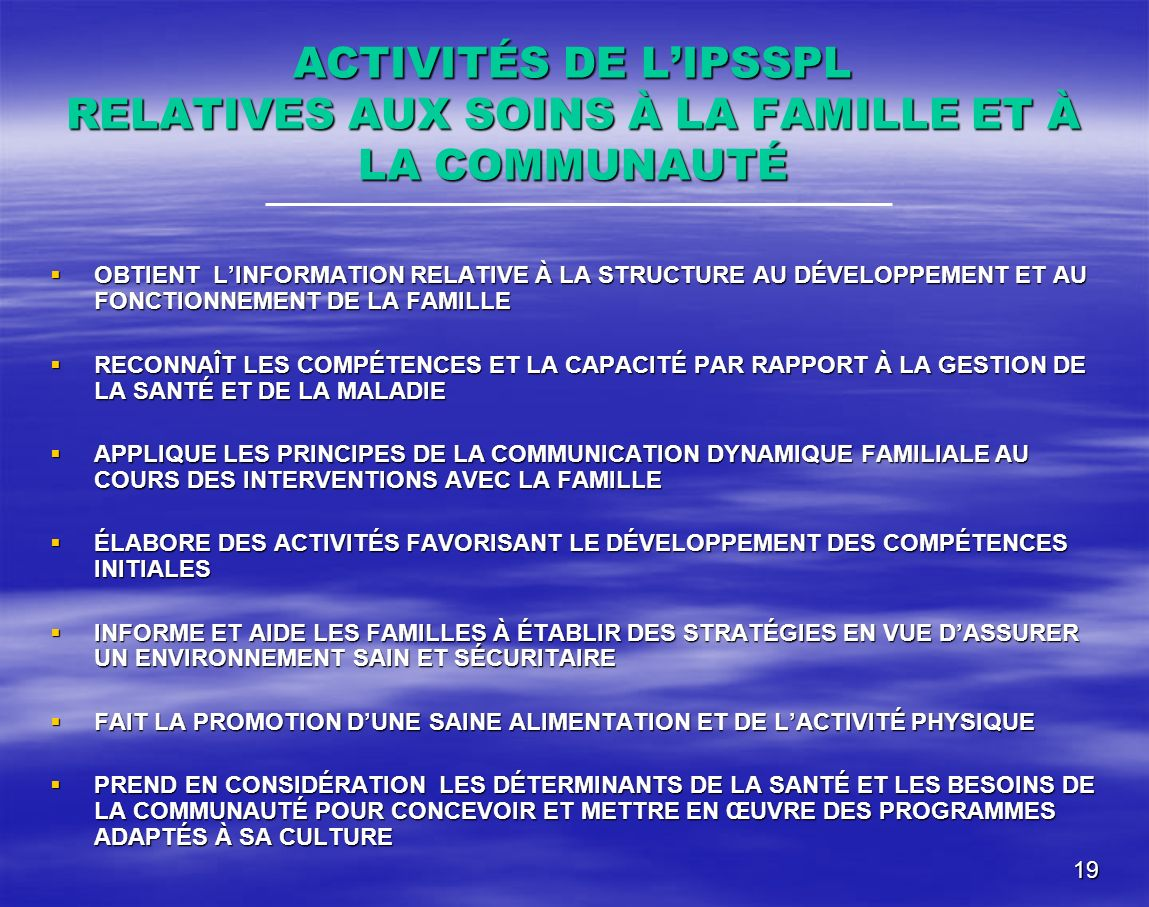 ACTIVITÉS DE L'IPSSPL RELATIVES AUX SOINS À LA FAMILLE ET À LA COMMUNAUTÉ