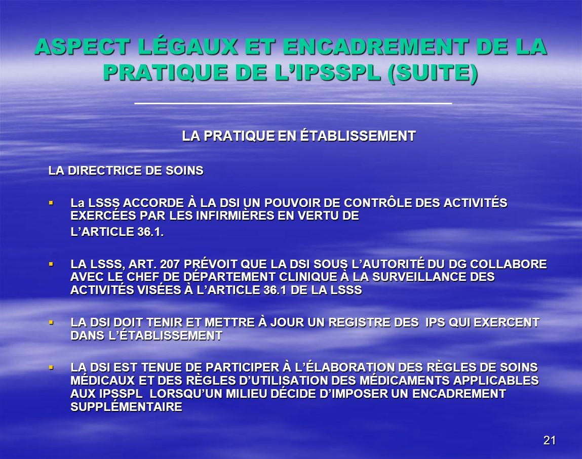 ASPECT LÉGAUX ET ENCADREMENT DE LA PRATIQUE DE L'IPSSPL (SUITE)