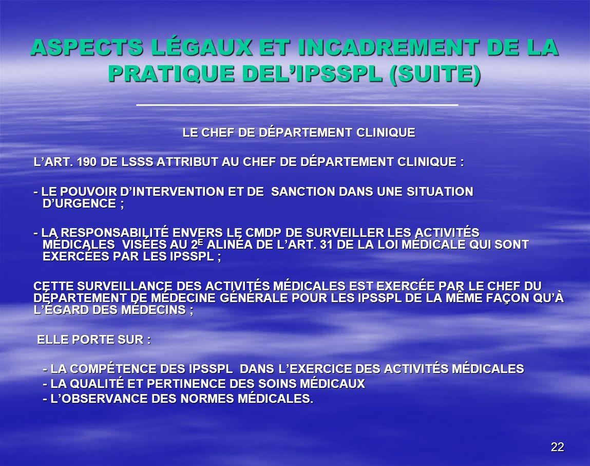 ASPECTS LÉGAUX ET INCADREMENT DE LA PRATIQUE DEL'IPSSPL (SUITE)