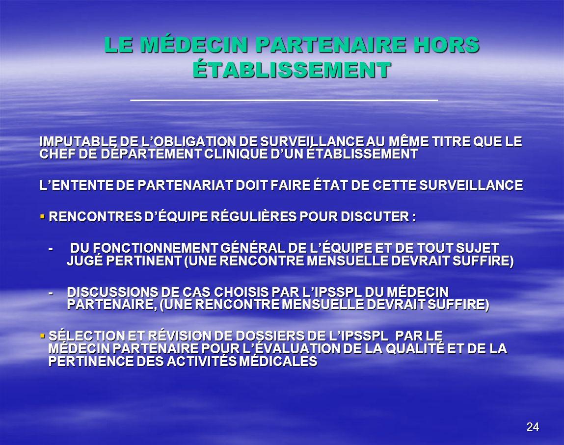 LE MÉDECIN PARTENAIRE HORS ÉTABLISSEMENT