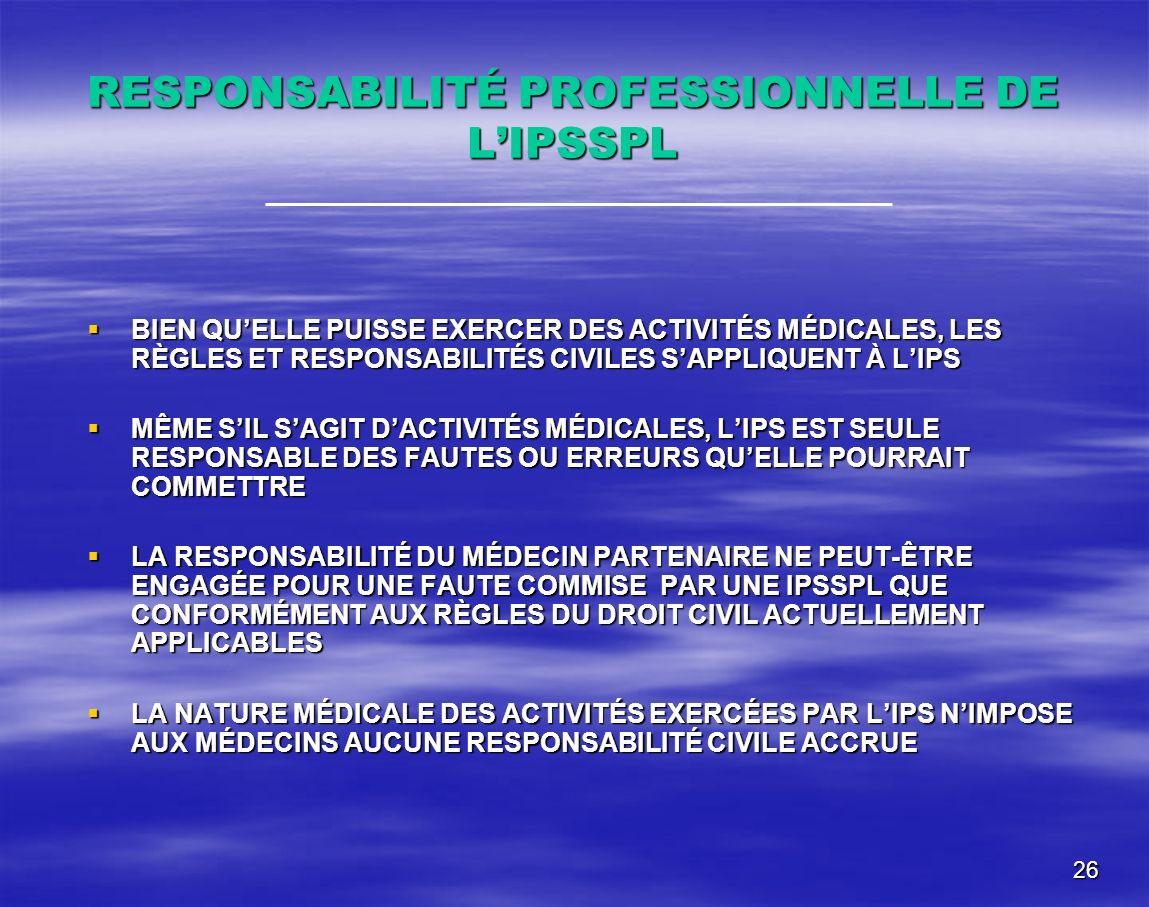 RESPONSABILITÉ PROFESSIONNELLE DE L'IPSSPL