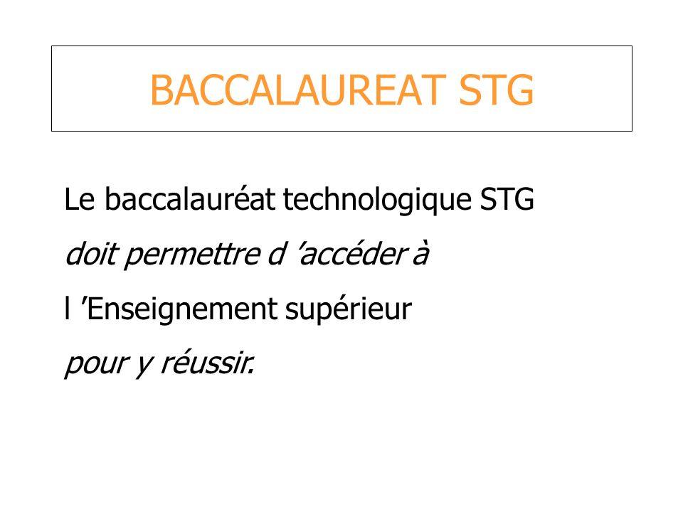 BACCALAUREAT STG Le baccalauréat technologique STG
