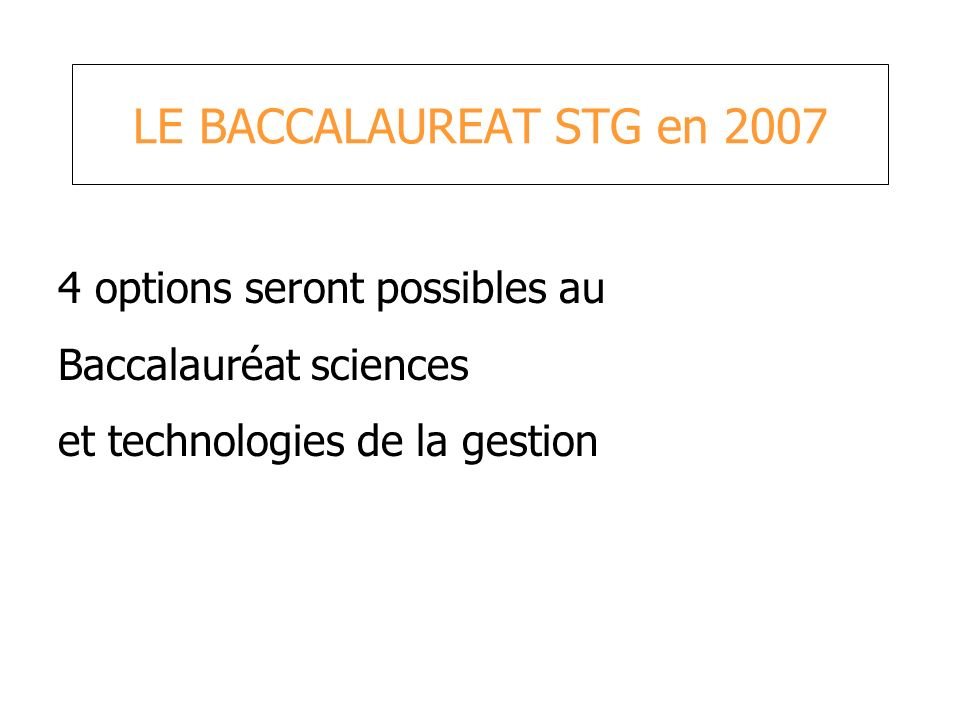 LE BACCALAUREAT STG en options seront possibles au