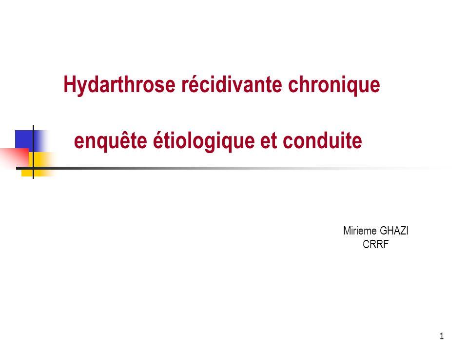 Hydarthrose récidivante chronique enquête étiologique et conduite