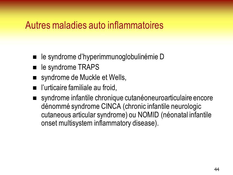 Autres maladies auto inflammatoires