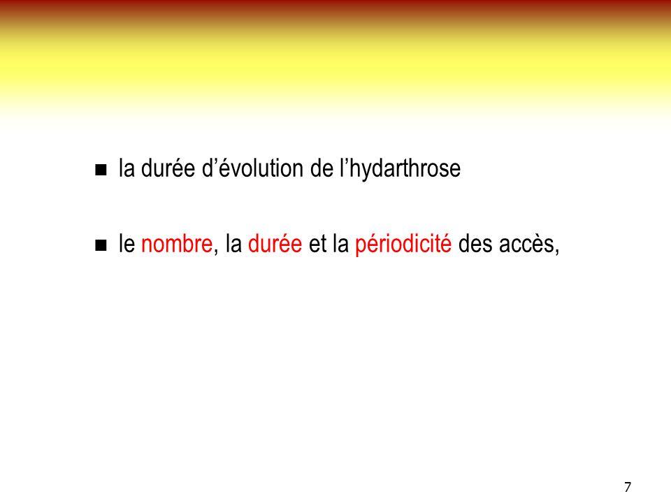 la durée d'évolution de l'hydarthrose