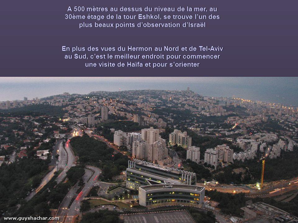 A 500 mètres au dessus du niveau de la mer, au 30ème étage de la tour Eshkol, se trouve l'un des plus beaux points d'observation d'Israël