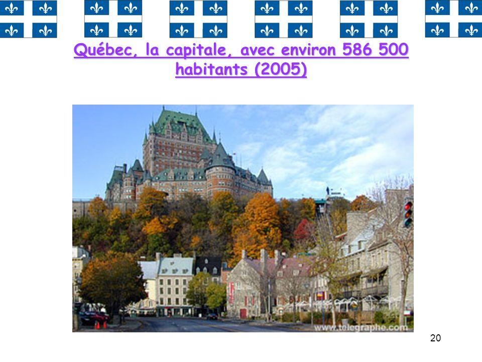 Québec, la capitale, avec environ 586 500 habitants (2005)