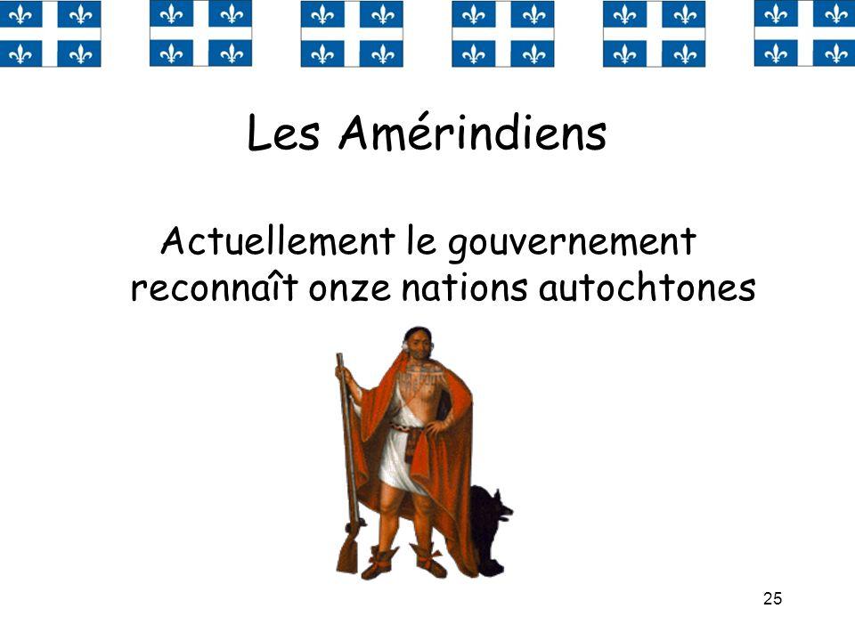 Actuellement le gouvernement reconnaît onze nations autochtones