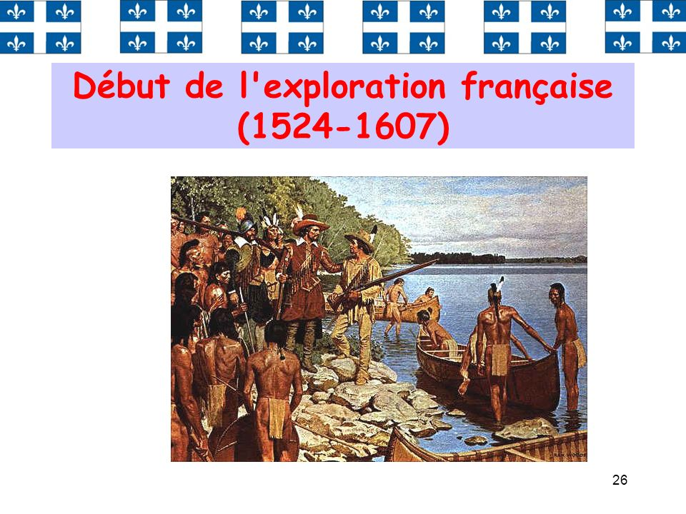 Début de l exploration française (1524-1607)