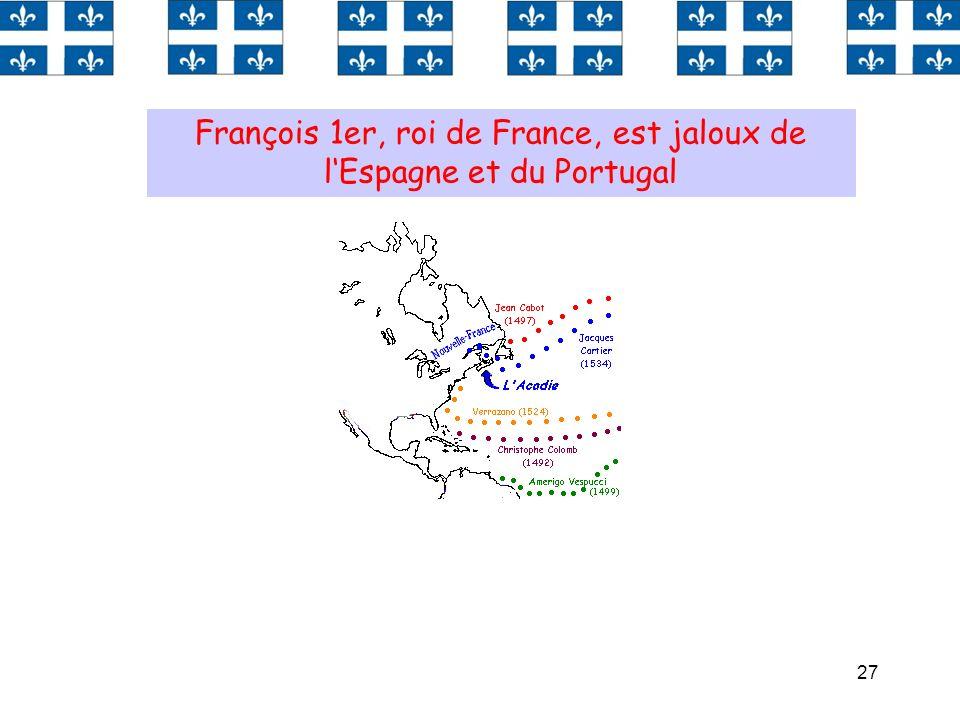 François 1er, roi de France, est jaloux de l'Espagne et du Portugal