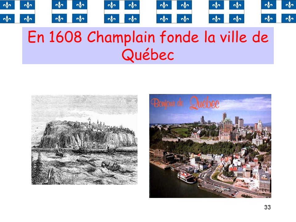 En 1608 Champlain fonde la ville de Québec