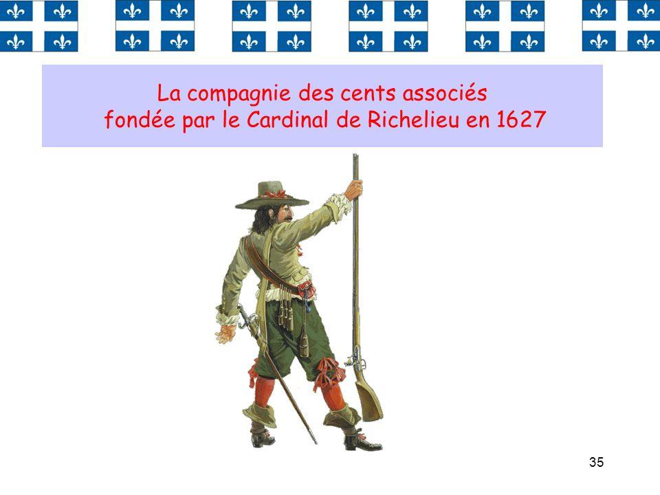 La compagnie des cents associés fondée par le Cardinal de Richelieu en 1627