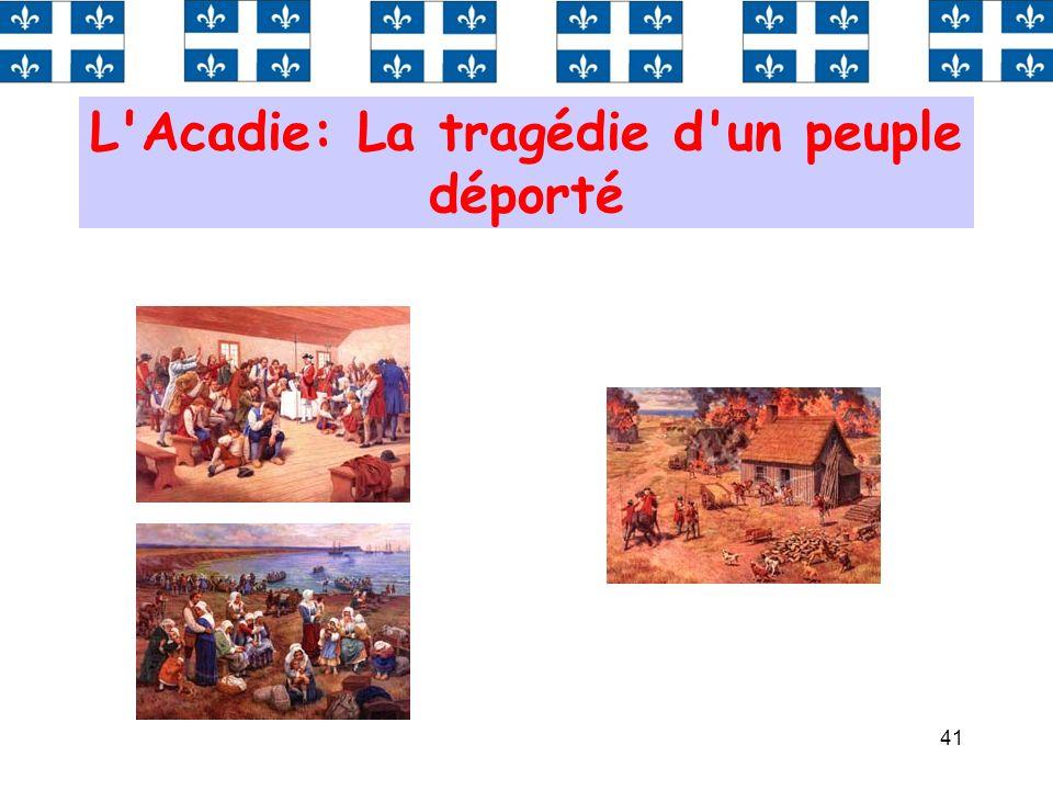 L Acadie: La tragédie d un peuple déporté