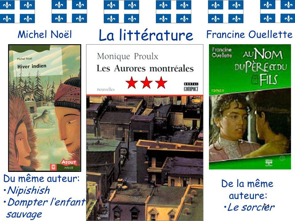 La littérature Michel Noël Francine Ouellette Du même auteur: