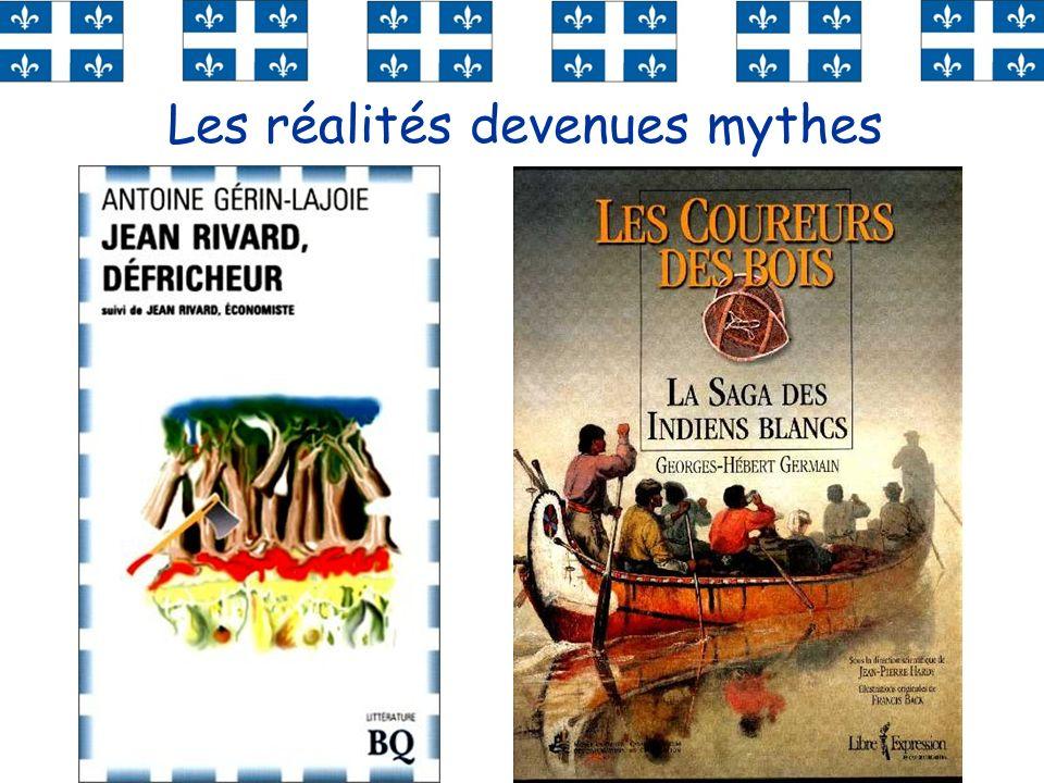 Les réalités devenues mythes