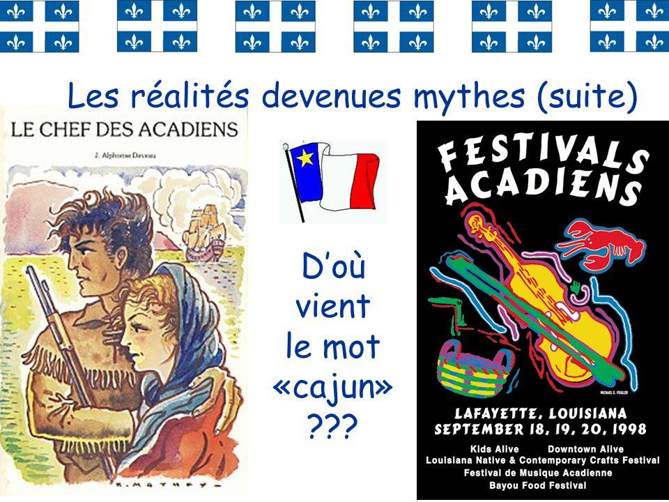 Les réalités devenues mythes (suite)