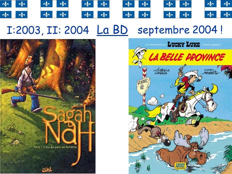 I:2003, II: 2004 La BD septembre 2004 !