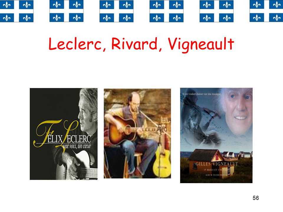 Leclerc, Rivard, Vigneault
