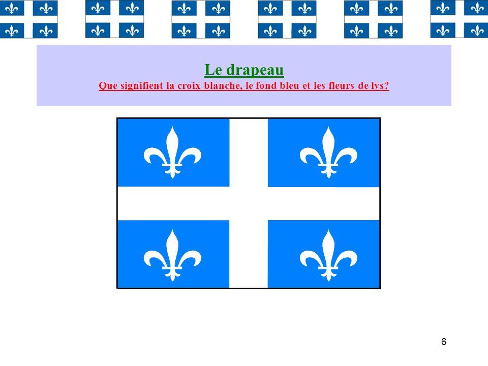Le drapeau Que signifient la croix blanche, le fond bleu et les fleurs de lys