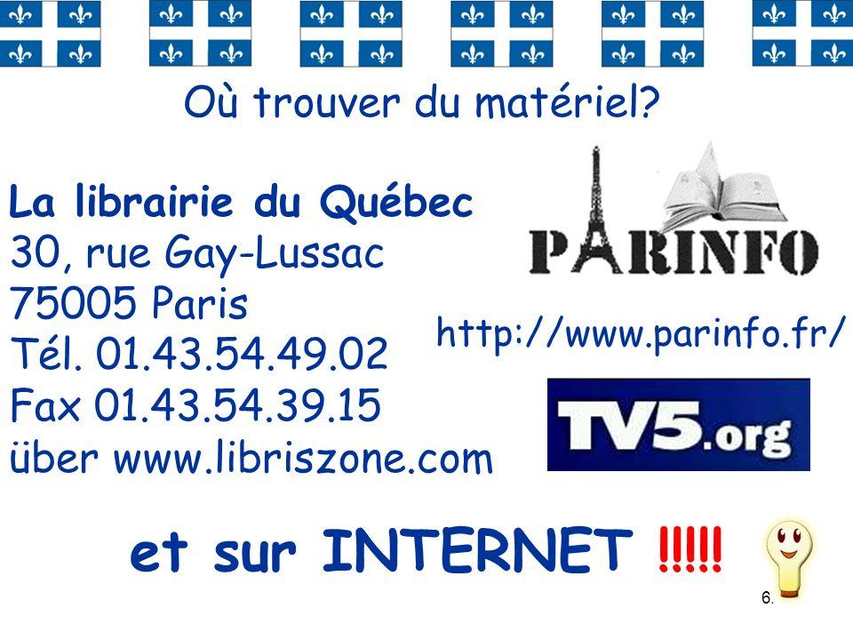 et sur INTERNET !!!!! Où trouver du matériel La librairie du Québec