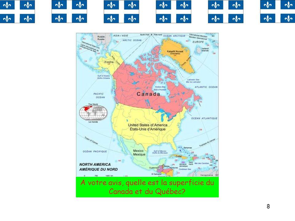 A votre avis, quelle est la superficie du Canada et du Québec