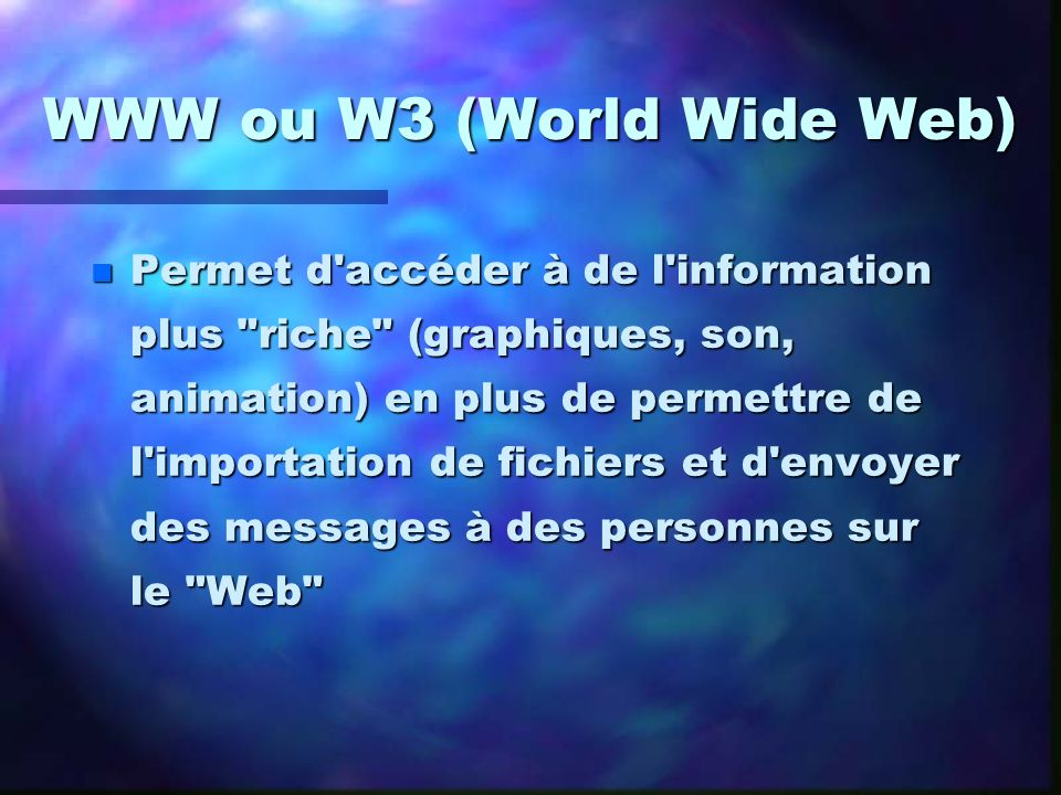 WWW ou W3 (World Wide Web)