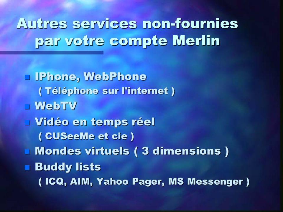 Autres services non-fournies par votre compte Merlin