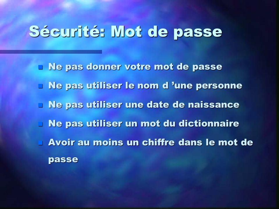 Sécurité: Mot de passe Ne pas donner votre mot de passe