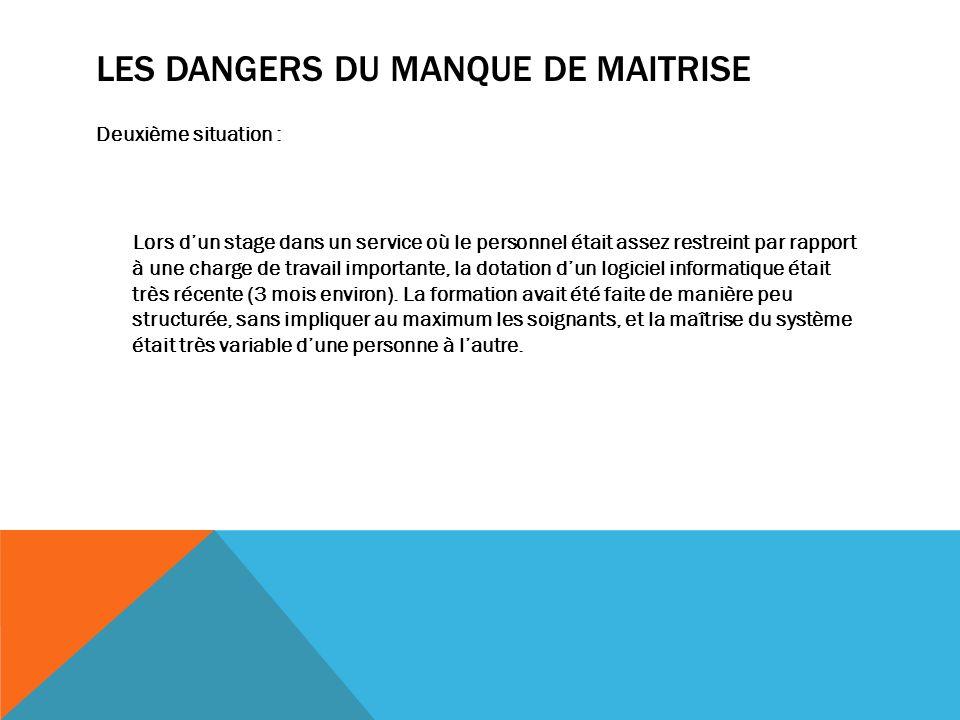 LES DANGERS DU MANQUE DE MAITRISE