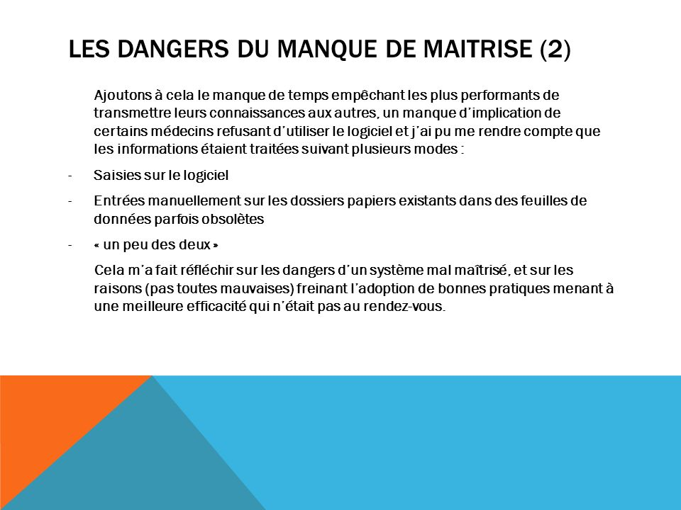 LES DANGERS DU MANQUE DE MAITRISE (2)