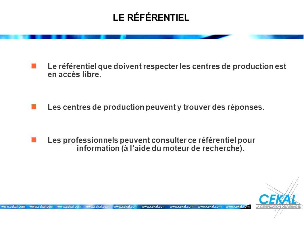 LE RÉFÉRENTIEL Le référentiel que doivent respecter les centres de production est en accès libre.
