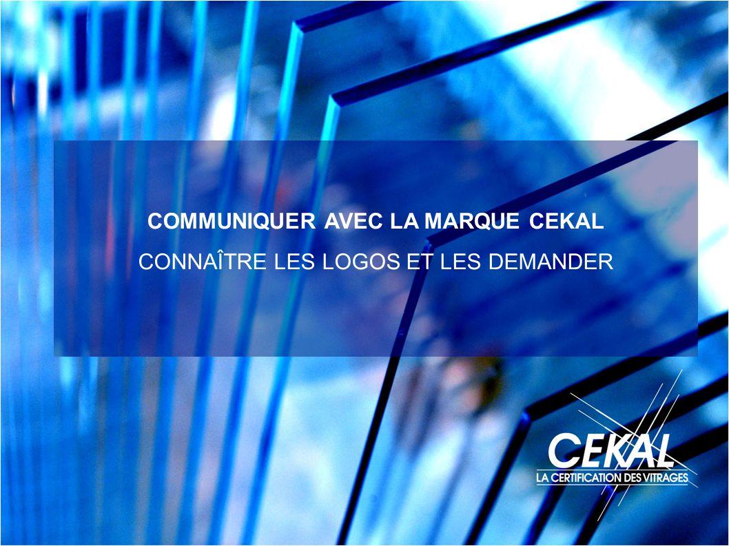 COMMUNIQUER AVEC LA MARQUE CEKAL