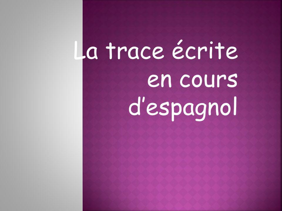La trace écrite en cours d'espagnol