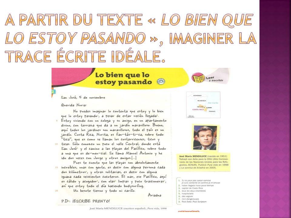 A partir du texte « Lo bien que lo estoy pasando », imaginer la trace écrite idéale.
