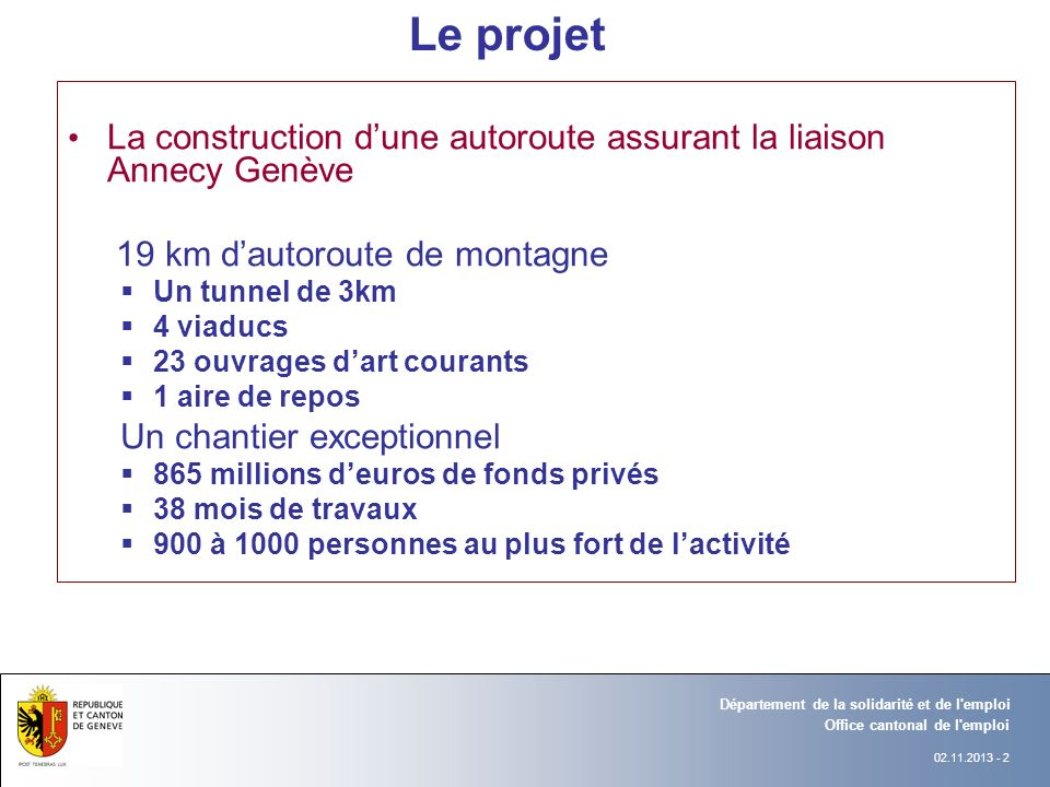 Le projet La construction d'une autoroute assurant la liaison Annecy Genève. 19 km d'autoroute de montagne.