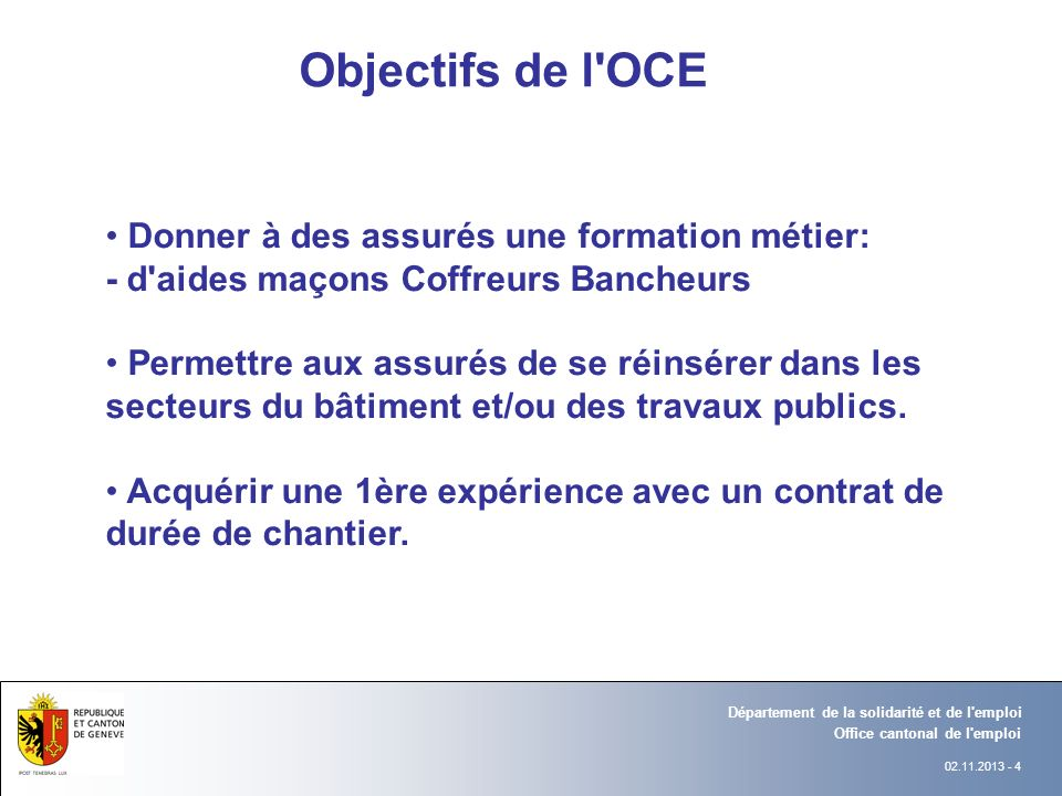 Objectifs de l OCE Donner à des assurés une formation métier: