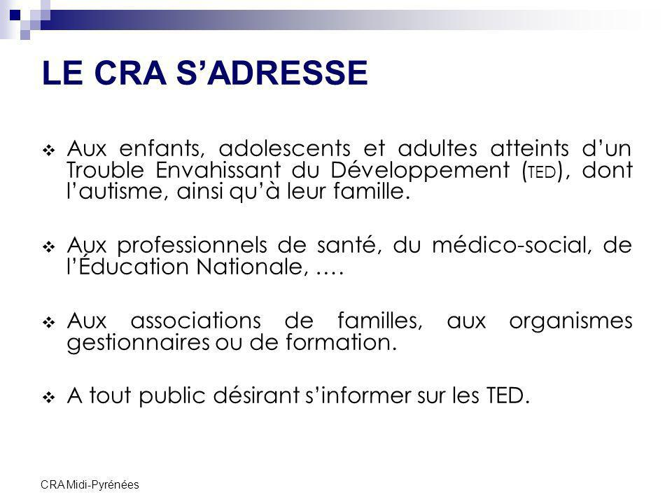 LE CRA S'ADRESSE