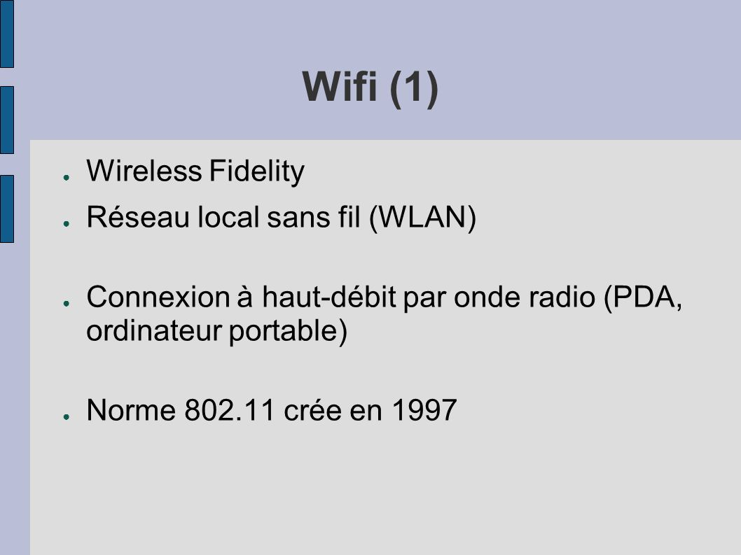 Wifi (1) Wireless Fidelity Réseau local sans fil (WLAN)
