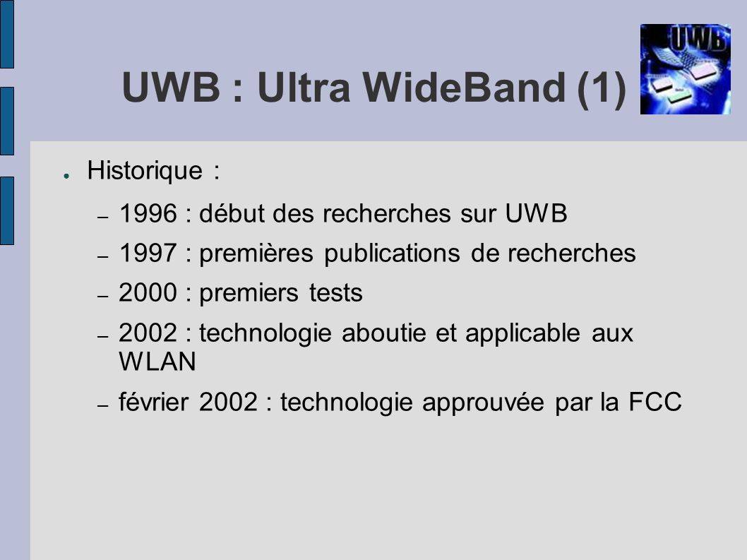 UWB : Ultra WideBand (1) Historique :