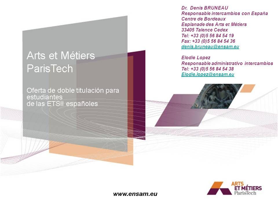 Dr. Denis BRUNEAU Responsable intercambios con España. Centre de Bordeaux. Esplanade des Arts et Métiers.