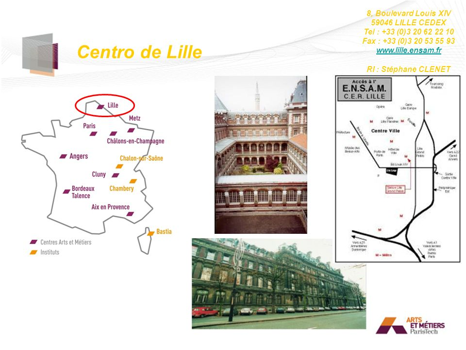 Centro de Lille 8, Boulevard Louis XIV 59046 LILLE CEDEX